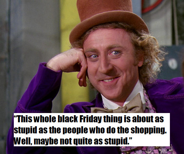 Black Friday stupid