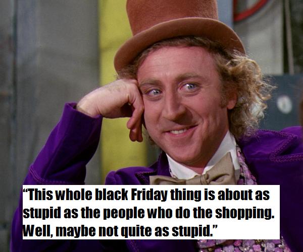 Black Friday stupid
