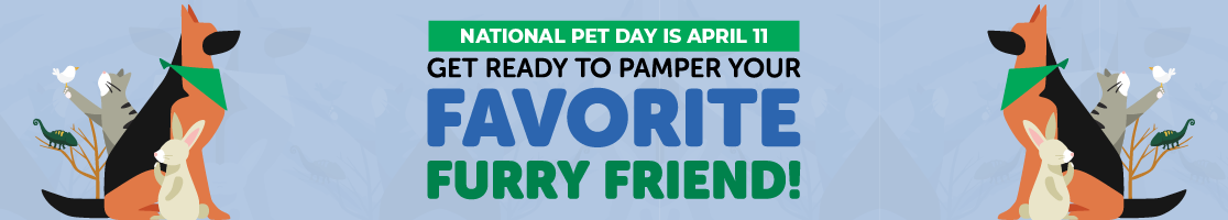 National Pet Day is April 11! Shop Now!