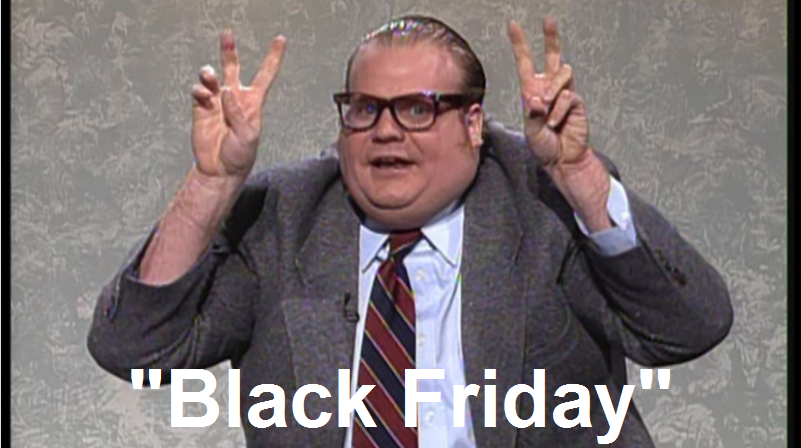 Chris Farley Black Friday